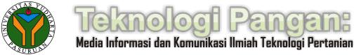 TEKNOLOGI PANGAN : Media Informasi dan Komunikasi Ilmiah Teknologi Pertanian